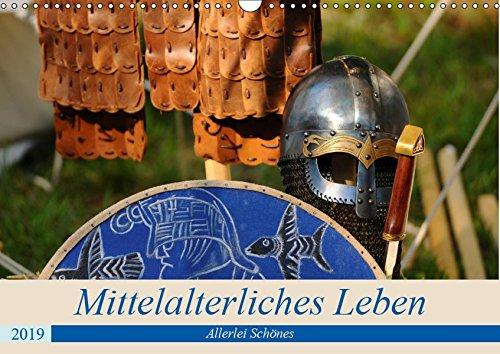 Mittelalterliches Leben - Allerlei Schönes (Wandkalender 2019 DIN A3 quer): Vom Heute ins Mittelalter (Monatskalender, 14 Seiten ) (CALVENDO Kunst)