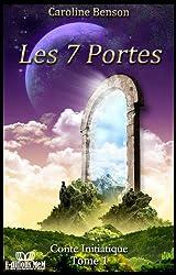Les 7 portes. Conte initiatique. (Conte initiatique et développement personnel pour enfant. t. 1) (French Edition)