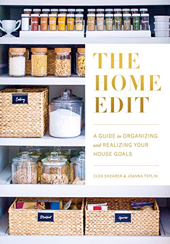 The Home Edit: A Guide to Organizing and Realizing Your House Goals (Includes Refrigerator Labels) (Mlp Episode Adaptations) por Clea Shearer