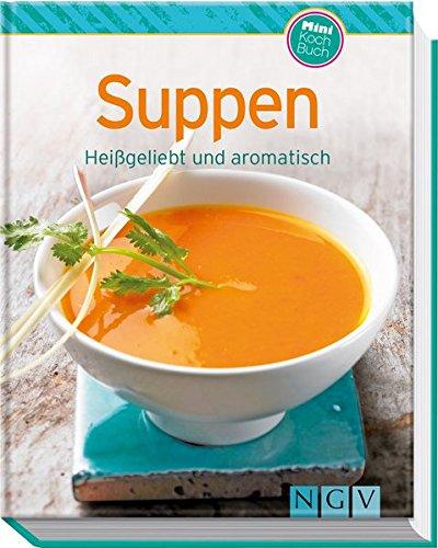 Suppen (Minikochbuch): Heißgeliebt und aromatisch (Minikochbuch - Eine Halloween-party Haben Sie