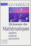 Dictionnaire des Mathématiques. Algèbre, analyse, géométrie