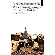 Vie et Enseignement de Tierno Bokar : Le Sage de Bandiagara