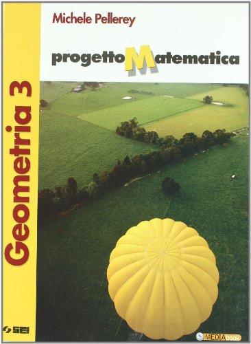 Progetto matematica. Geometria-Algebra-Prove per l'esame di Stato. Per la Scuola media. Con espansione online: 3