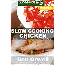 Slow Cooking Chicken: Over 55+ Low Carb Slow Cooker Chicken Recipes, Dump Dinners Recipes, Quick & Easy Cooking Recipes, Antioxidants & Phytochemicals, ... Cooking Chicken Book 4) (English Edition)