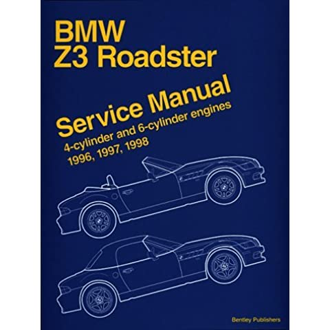 Bmw Z3 Roadster: Service Manual : 4-Cylinder and 6-Cylinder Engines 1996, 1997, 1998 (1998-08-01) - 1996 Bmw Z3 Roadster