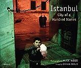 Alex Webb: Istanbul: City of a Hundred Names