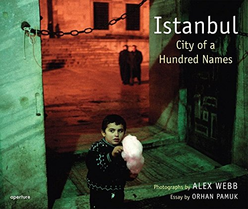 Alex Webb: Istanbul: City of a Hundred Names por Webb Alex