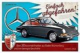 Einfach abgefahren!: Über 30 Automobilmarken aus Baden-Württemberg und ihre bewegte Geschichte