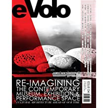 eVolo 04: Re-imagining the Contemporary Museum, Exhibition and Performance Space: Cultural Architecture Ahead of Our Time