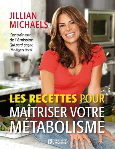 Les Recettes pour Maitrisez Votre Metabolisme