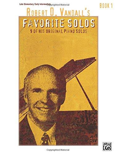 Robert D. Vandall's Favorite Solos, Bk 1: 9 of His Original Piano Solos