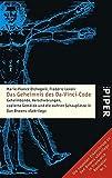 Das Geheimnis des Da-Vinci-Code: Geheimbünde, Verschwörungen, codierte Gemälde und die wahren Schauplätze in Dan Browns »Sakrileg« (Piper Taschenbuch, Band 4630)