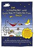 Das Schlaflieder- und Gute-Nacht-Geschichtenbuch: 160 Seiten mit bekannten...