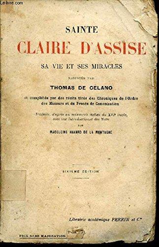 SAINTE CLAIRE D'ASSISE - SA VIE ET SES MIRACLES