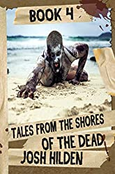 The Shores of the Dead Book 4: Tales From The Shores of the Dead