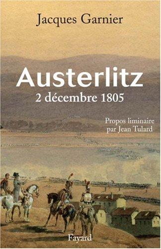 Austerlitz : 2 décembre 1805 par Jacques Garnier