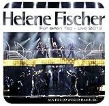 Songtexte von Helene Fischer - Für einen Tag - LIVE 2012
