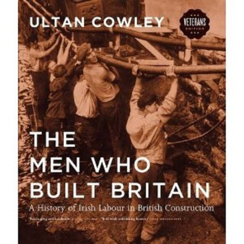 Men Who Built Britain por Ultan Cowley