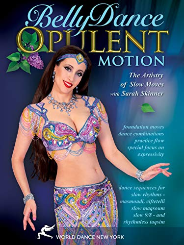 Bellydance - Opulent Motion The Artistry of Slow Moves, with Sarah Skinner: Open level belly dance instruction, Belly dance how-to, Bellydancing ... [DVD] [ALL REGIONS] [NTSC] [WIDESCREEN]