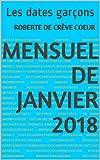 Mensuel de Janvier 2018: Les dates garçons (La méthode de Roberte) (French Edition)