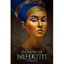 Ancient Egypt: The Egypt of Nefertiti (Beauty of the Nile) (English Edition)