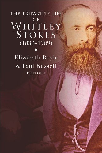 The Tripartite Life of Whitley Stokes (1830-1909)