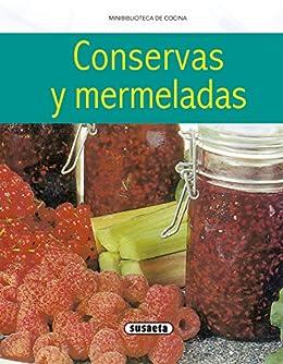 Conservas Y Mermeladas (Minibiblioteca De Cocina) eBook: Equipo ...