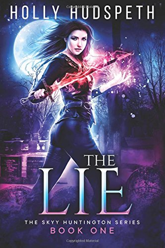 The Lie: Volume 1 (The Skyy Huntington Series)
