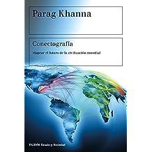 Conectografía: Mapear el futuro de la civilización mundial (Estado ...