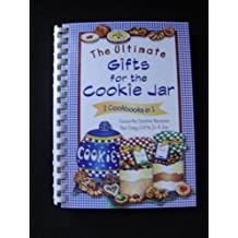 The Ultimate Gifts for the Cookie Jar: 2 Cookbooks in 1