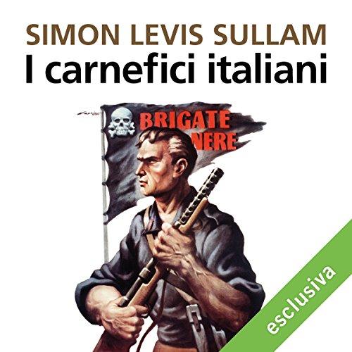 I carnefici italiani | Simon Levis Sullam