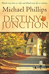Destiny Junction: Behind Every Door is a Life, and Behind Every Life is a Destiny by Michael Phillips (2005-01-01)