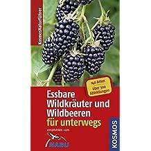 Essbare Wildkräuter und Wildbeeren - Naturführer für unterwegs