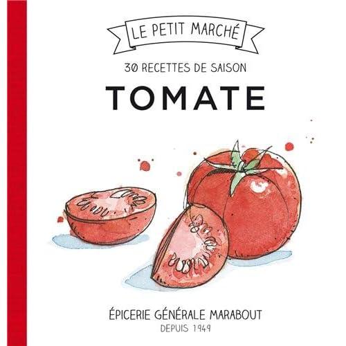 Tomate 30 recettes de saison