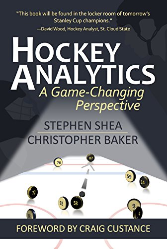 Hockey Analytics: A Game-Changing Perspective (English Edition) por Stephen Shea
