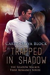 Trapped in Shadow (Shadow Walker Tribe Romance Series) (Volume 4) by Caryn Moya Block (2016-05-03)