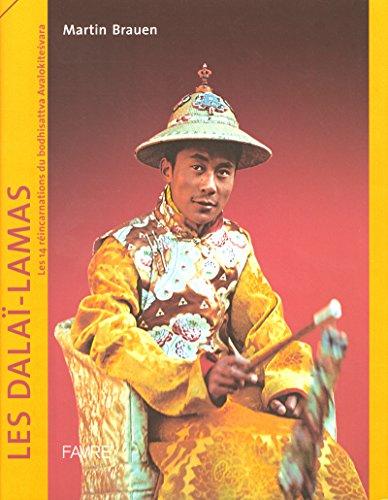 Les Dalaï-Lamas - Les 14 réincarnations du Bodhisattva Avalokitesvara par Martin Brauen