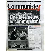 COMMUNISTES [No 15] du 31/10/2001 - 31EME CONGRES - UNE IDEE NEUVE DU COMMUNISME - RAPPORTS DE MICHEL DUFFOUR - ET M.G. BUFFET - INTERVENTION DE ROBERT HUE