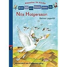 Erst ich ein Stück, dann du! Klassiker - Nils Holgersson: Nacherzählt von Frauke Nahrgang (Erst ich ein Stück ... (Klassiker für Leseanfänger), Band 1)