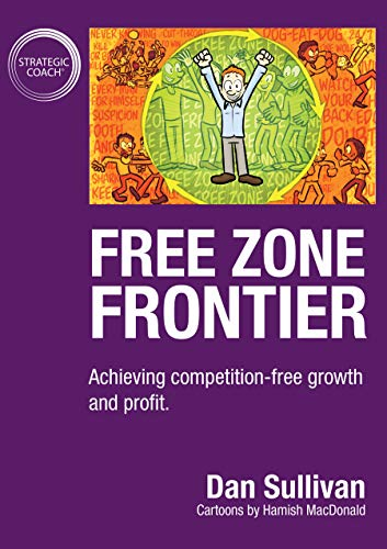 Free Zone Frontier: Achieving competition-free growth and profit ...