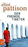 Der fremde Tibeter: Shan ermittelt. Roman (Inspektor Shan ermittelt, Band 1) - Eliot Pattison