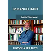 Immanuel Kant: Nuova edizione compatibile con tutti i sistemi di lettura (Filosofia per tutti Vol. 1)