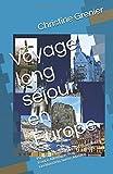 Telecharger Livres Voyage long sejour en Europe Partie 2 Belgique Pays Bas Luxembourg France Allemagne Prague Autriche Liechtenstein Suisse Monaco (PDF,EPUB,MOBI) gratuits en Francaise