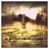 El Mundo del Shavless [Clean]