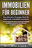 Immobilien für Beginner:: Das ultimative Einsteiger Buch für angehende Immobilien