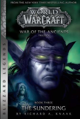 WarCraft: War of The Ancients Book Three (Warcraft: Blizzard Legends) por Richard A. Knaak