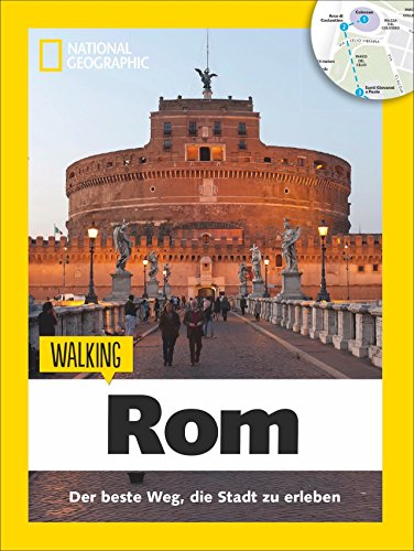 Rom zu Fuß: Walking Rom – Das Beste der Stadt zu Fuß entdecken. Ein Rom-Reiseführer mit Stadtspaziergängen und Touren für Kinder gespickt mit Insider-Tipps zu den Highlights von Rom. (Walking Guide)