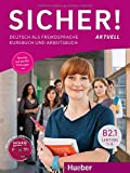 Sicher! aktuell B2.1: Deutsch als Fremdsprache / Kurs- und Arbeitsbuch mit MP3-CD zum Arbeitsbuch, Lektion 1–6