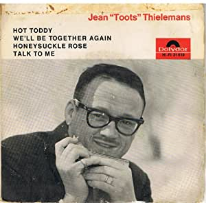 "Jean Touts Thielemans - Hot Toddy, We'll Be Together Again / Honeysuckle Rose / Talk To Me [7"" Vinyl EP]"