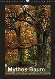 Mythos Baum / 2019 (Wandkalender 2019 DIN A3 hoch): Alte Bäume ziehen uns in ihren Bann und wecken Fantasien. (Monatskalender, 14 Seiten ) (CALVENDO Natur)